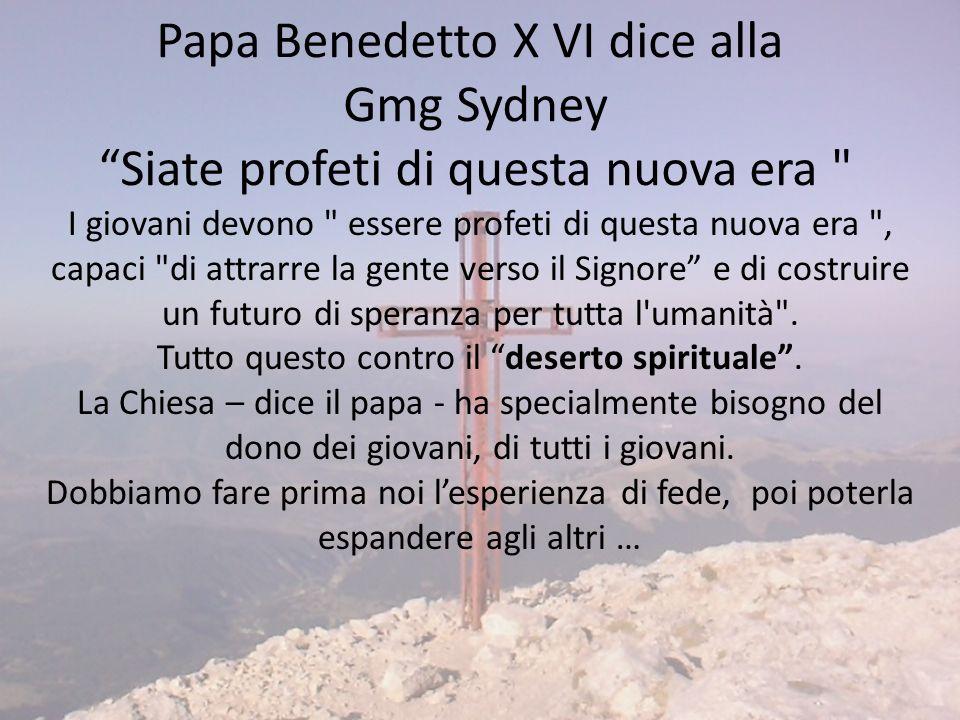 Papa Benedetto X VI dice alla Gmg Sydney Siate profeti di questa nuova era