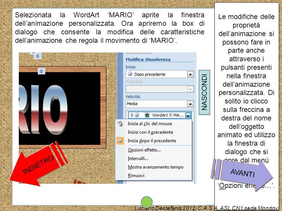 Ripropongo per unultima volta di lavorare sulla pagina con la scritta MARIO. Andremo proprio a modificare lanimazione di tale WordArt, rendendola anch