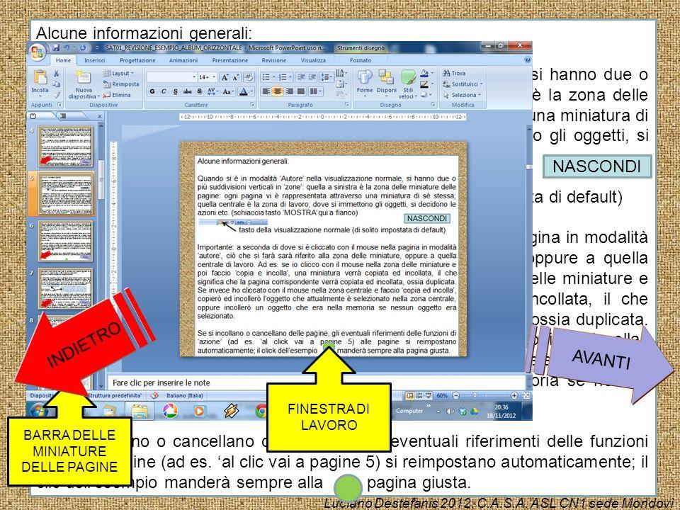 Darò nel seguito alcune informazioni soprattutto per ciò che riguarda la modalità Autore in PowerPoint, direttamente applicabili alla versione 2007, t
