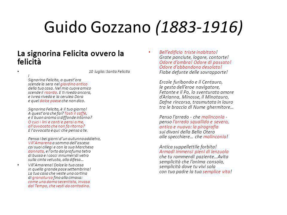 Guido Gozzano (1883-1916) La signorina Felicita ovvero la felicità 10 luglio: Santa Felicita I Signorina Felicita, a questora scende la sera nel giard