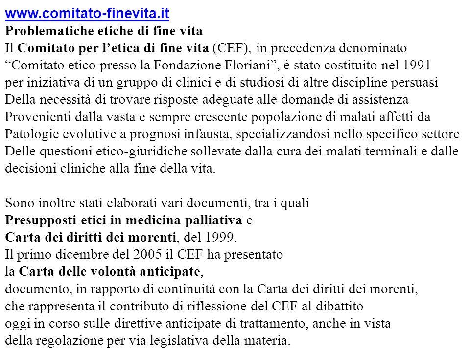 www.comitato-finevita.it Problematiche etiche di fine vita Il Comitato per letica di fine vita (CEF), in precedenza denominato Comitato etico presso l