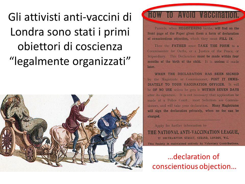 Gli attivisti anti-vaccini di Londra sono stati i primi obiettori di coscienza legalmente organizzati …declaration of conscientious objection…