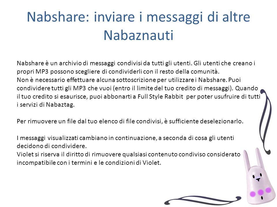 Nabshare: inviare i messaggi di altre Nabaznauti Nabshare è un archivio di messaggi condivisi da tutti gli utenti. Gli utenti che creano i propri MP3