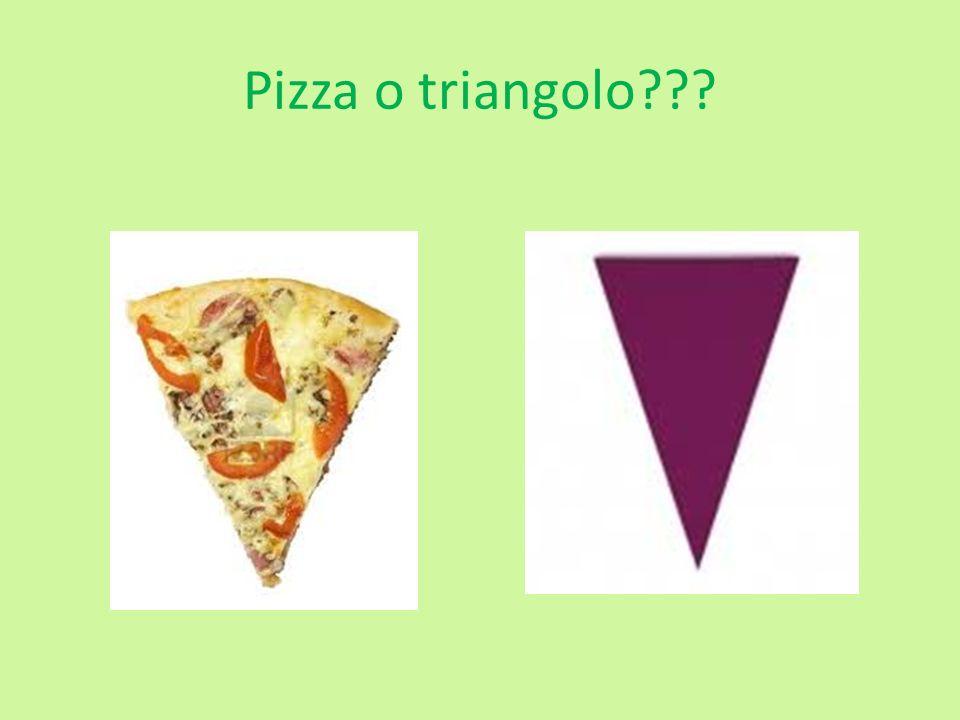 Pizza o triangolo???
