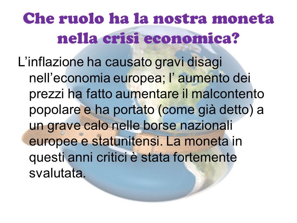 Che ruolo ha la nostra moneta nella crisi economica.