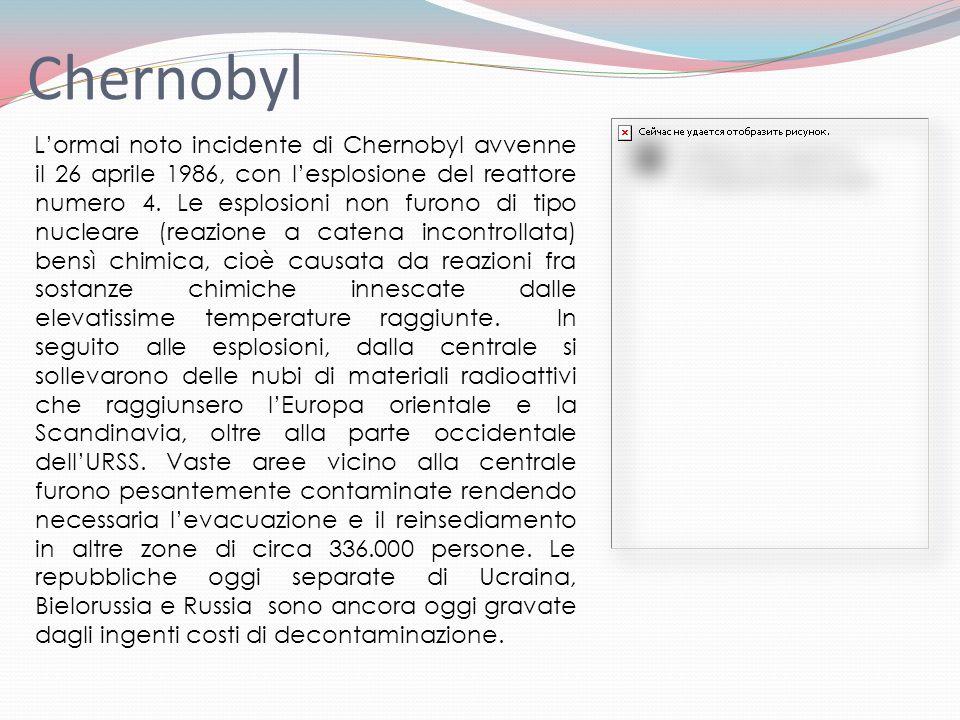 Chernobyl Lormai noto incidente di Chernobyl avvenne il 26 aprile 1986, con lesplosione del reattore numero 4. Le esplosioni non furono di tipo nuclea