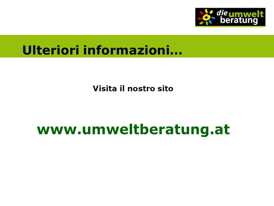 Visita il nostro sito www.umweltberatung.at Ulteriori informazioni…