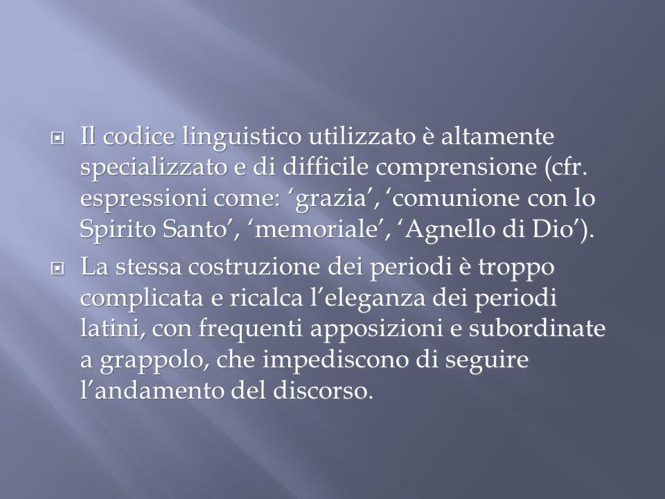 Il codice linguistico utilizzato è altamente specializzato e di difficile comprensione (cfr. espressioni come: grazia, comunione con lo Spirito Santo,