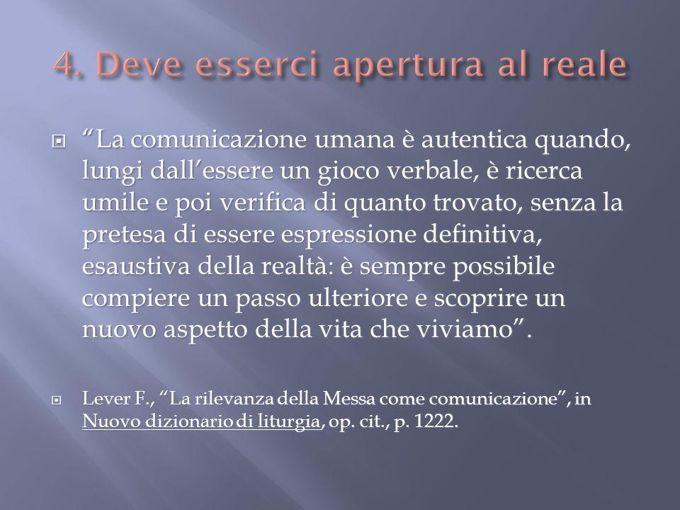La comunicazione umana è autentica quando, lungi dallessere un gioco verbale, è ricerca umile e poi verifica di quanto trovato, senza la pretesa di es