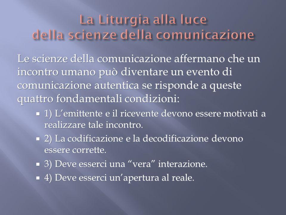 Le scienze della comunicazione affermano che un incontro umano può diventare un evento di comunicazione autentica se risponde a queste quattro fondame