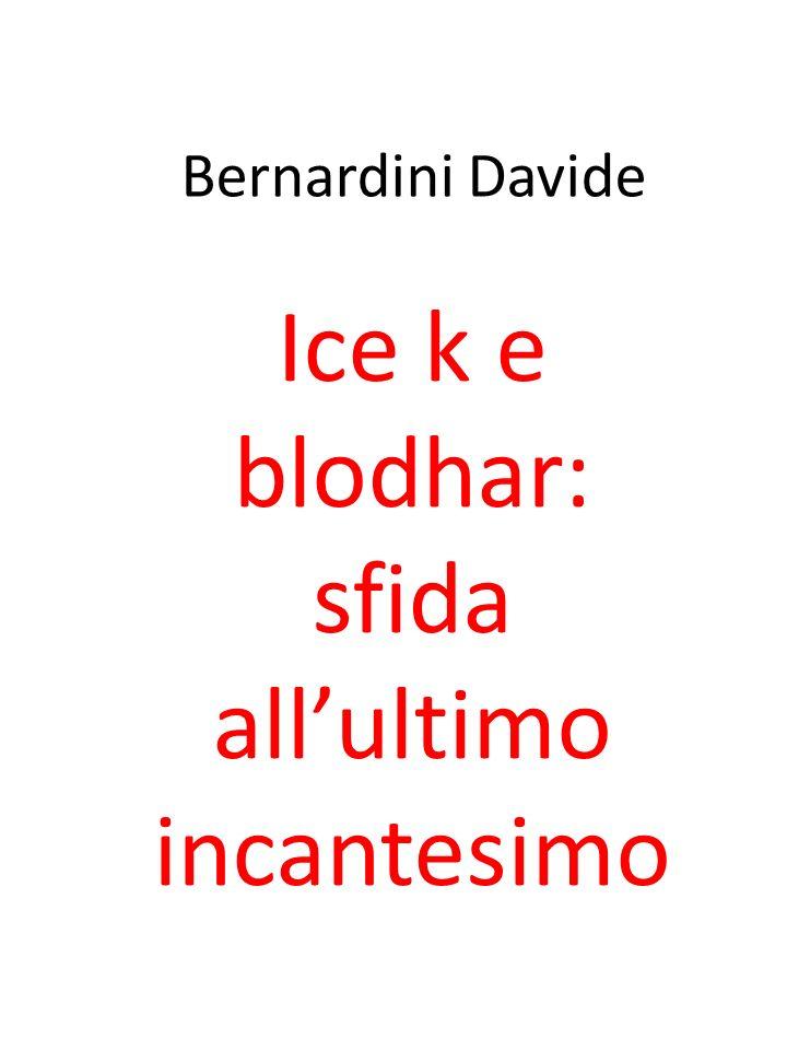 Bernardini Davide Ice k e blodhar: sfida allultimo incantesimo