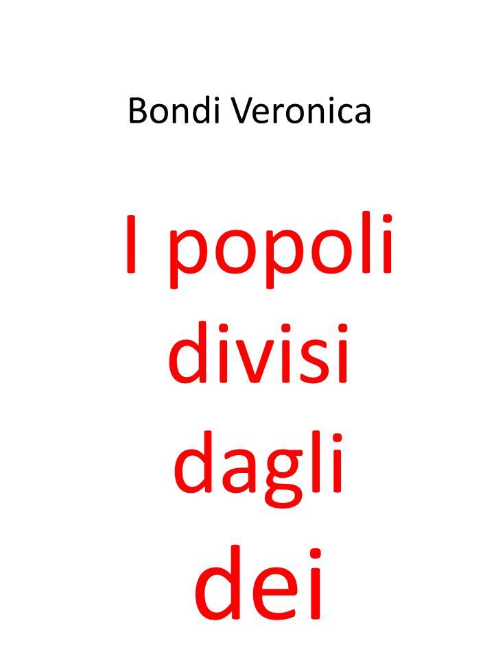 Bondi Veronica I popoli divisi dagli dei