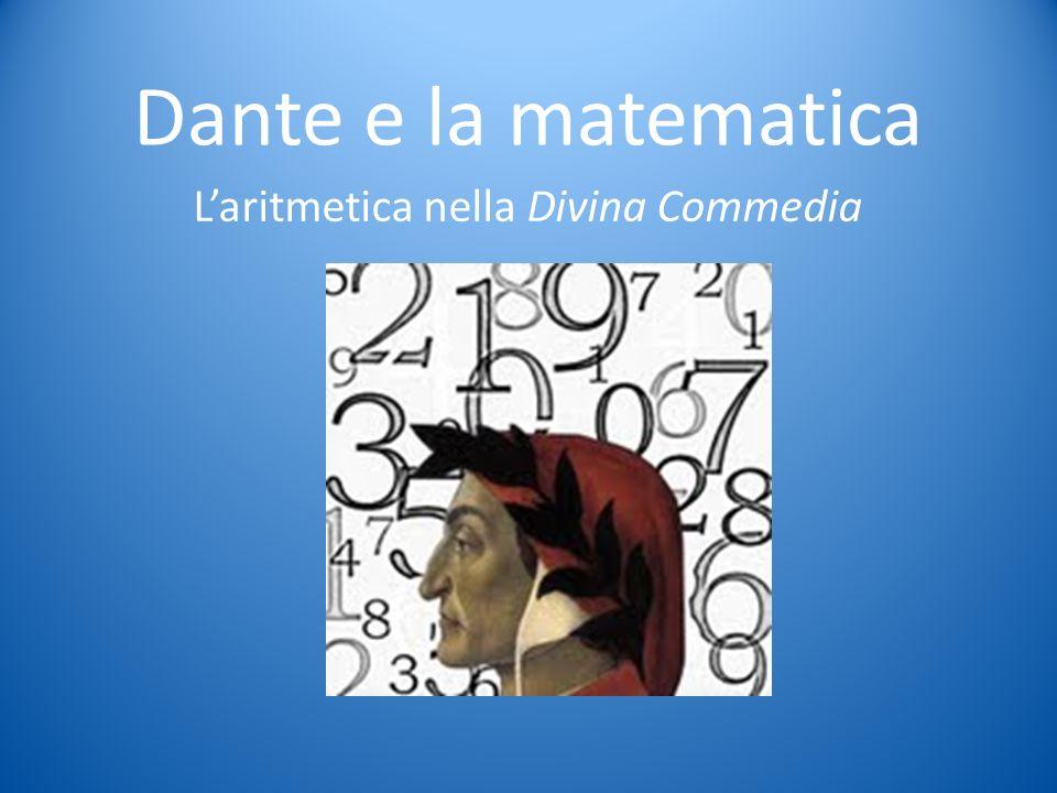 Dante e la matematica Laritmetica nella Divina Commedia