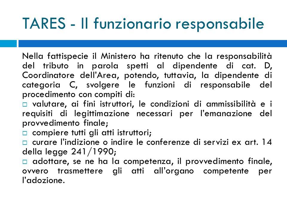 TARES - Il funzionario responsabile Nella fattispecie il Ministero ha ritenuto che la responsabilità del tributo in parola spetti al dipendente di cat.
