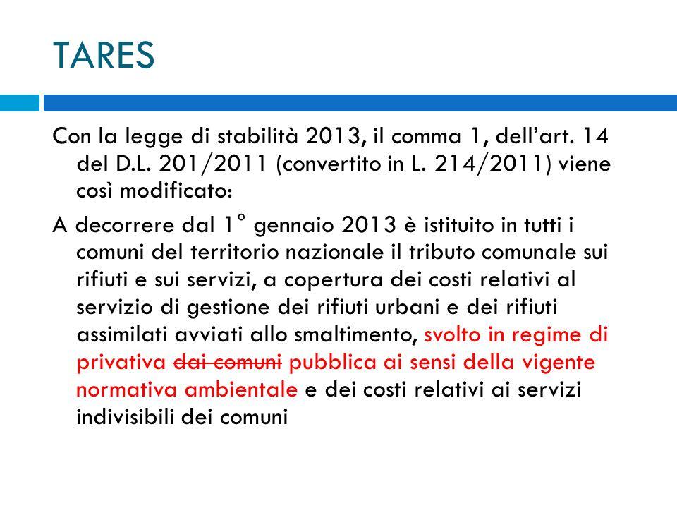 TARES Con la legge di stabilità 2013, il comma 1, dellart.