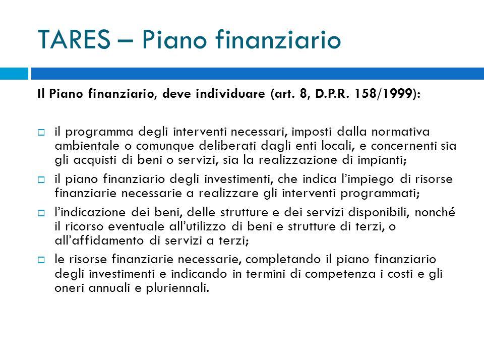 TARES – Piano finanziario Il Piano finanziario, deve individuare (art.