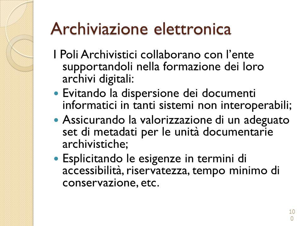 Archiviazione elettronica I Poli Archivistici collaborano con lente supportandoli nella formazione dei loro archivi digitali: Evitando la dispersione