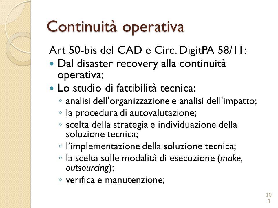 Continuità operativa Art 50-bis del CAD e Circ. DigitPA 58/11: Dal disaster recovery alla continuità operativa; Lo studio di fattibilità tecnica: anal