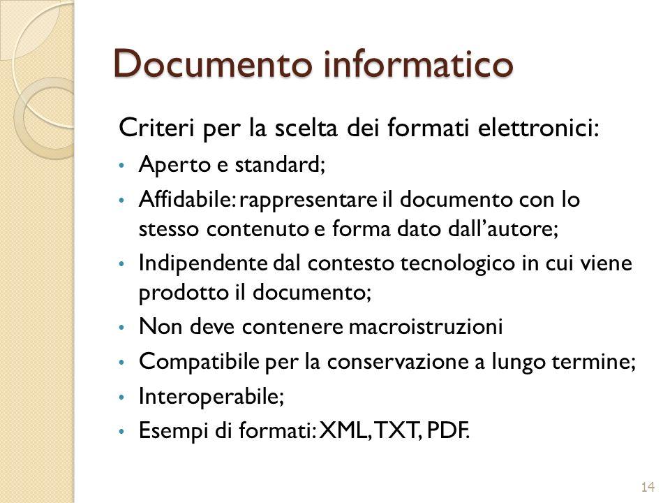 Documento informatico Criteri per la scelta dei formati elettronici: Aperto e standard; Affidabile: rappresentare il documento con lo stesso contenuto