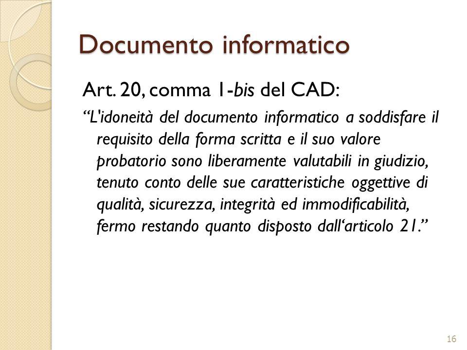 Documento informatico Art. 20, comma 1-bis del CAD: L'idoneità del documento informatico a soddisfare il requisito della forma scritta e il suo valore