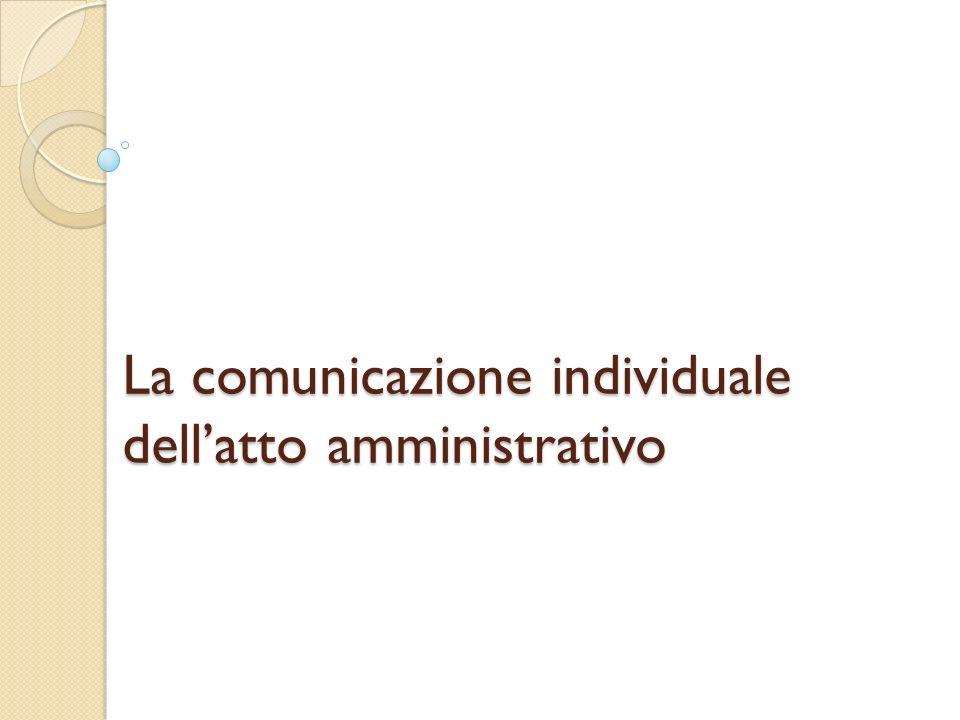 La comunicazione individuale dellatto amministrativo
