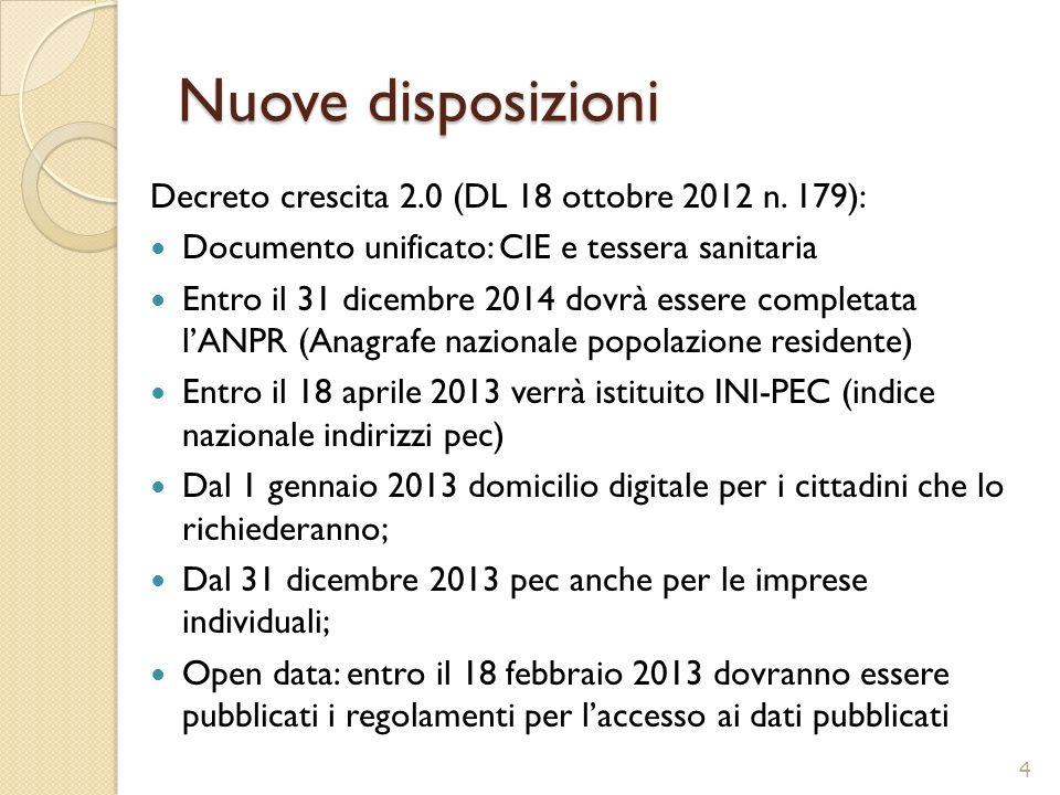 Nuove disposizioni Decreto crescita 2.0 (DL 18 ottobre 2012 n. 179): Documento unificato: CIE e tessera sanitaria Entro il 31 dicembre 2014 dovrà esse