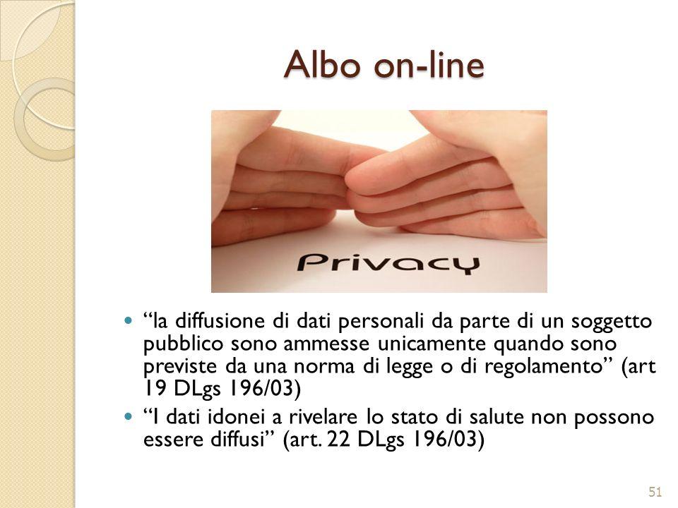 Albo on-line la diffusione di dati personali da parte di un soggetto pubblico sono ammesse unicamente quando sono previste da una norma di legge o di