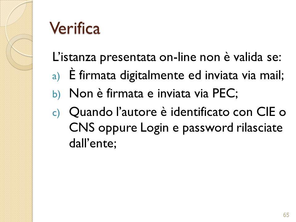 Verifica Listanza presentata on-line non è valida se: a) È firmata digitalmente ed inviata via mail; b) Non è firmata e inviata via PEC; c) Quando lau