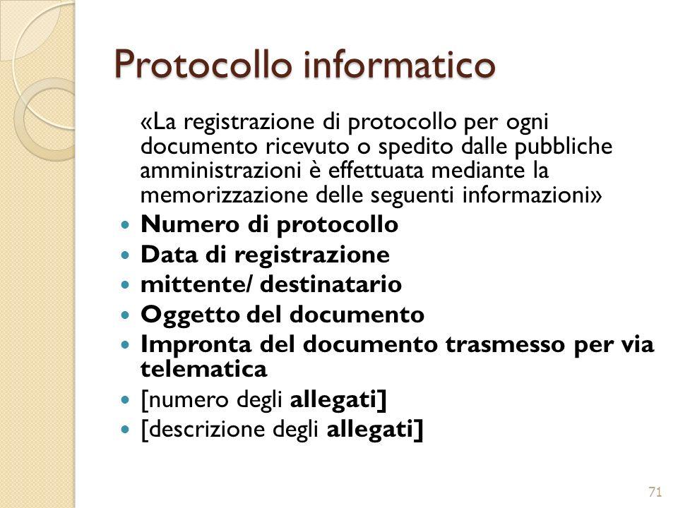 Protocollo informatico «La registrazione di protocollo per ogni documento ricevuto o spedito dalle pubbliche amministrazioni è effettuata mediante la