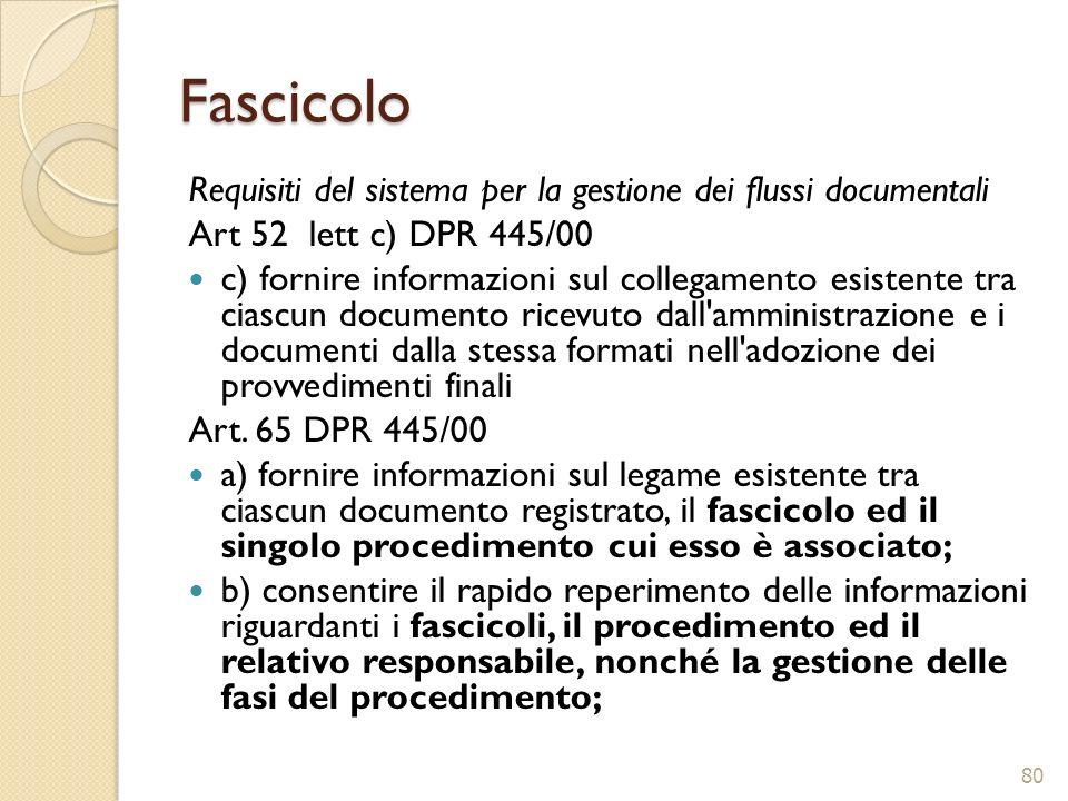 Fascicolo Requisiti del sistema per la gestione dei flussi documentali Art 52 lett c) DPR 445/00 c) fornire informazioni sul collegamento esistente tr