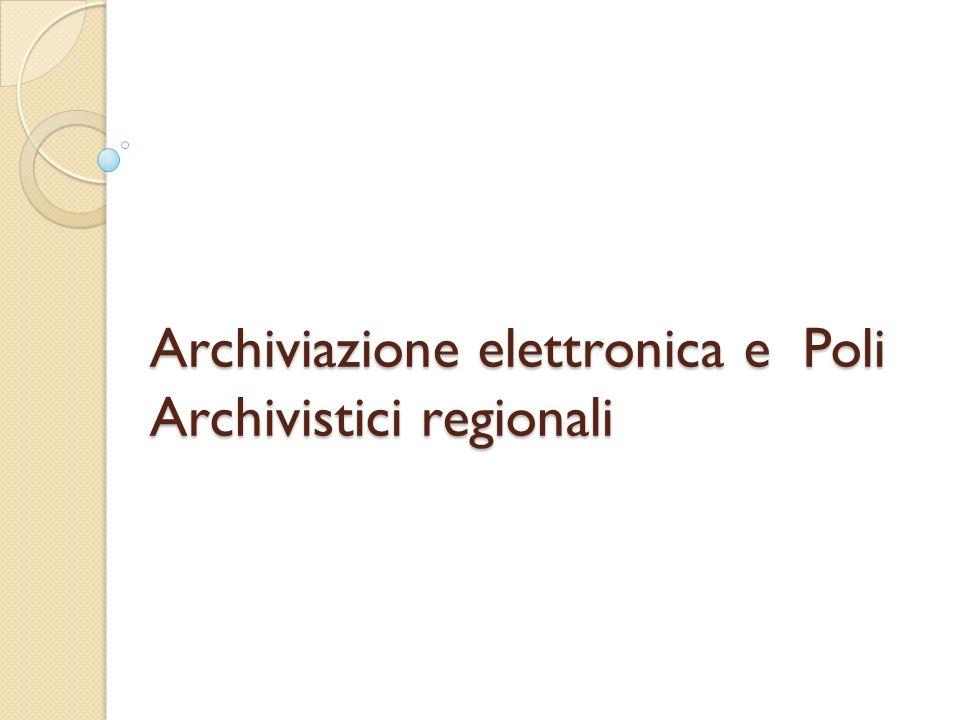 Archiviazione elettronica e Poli Archivistici regionali