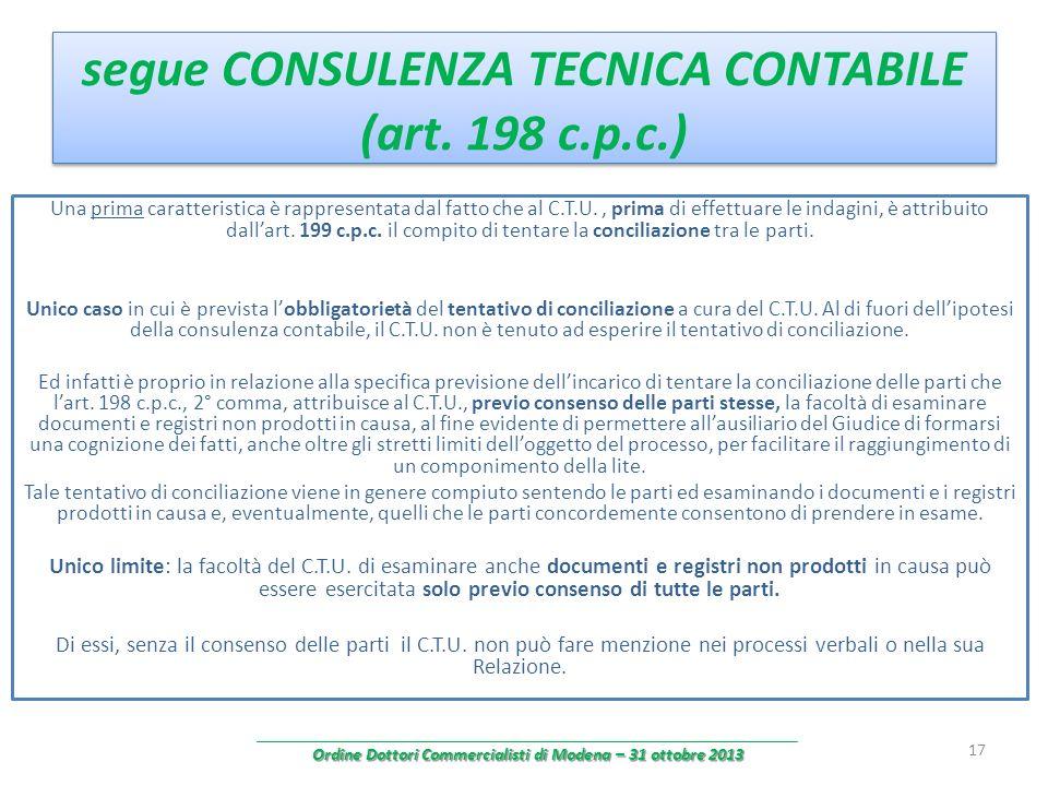 segue CONSULENZA TECNICA CONTABILE (art. 198 c.p.c.) Una prima caratteristica è rappresentata dal fatto che al C.T.U., prima di effettuare le indagini