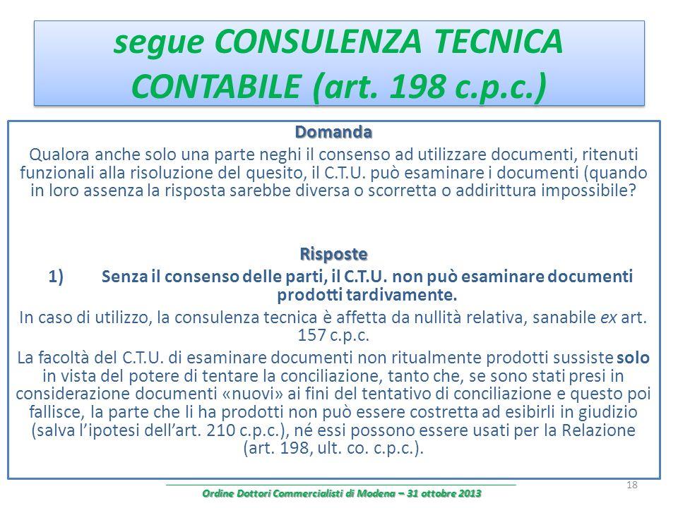 segue CONSULENZA TECNICA CONTABILE (art. 198 c.p.c.) Domanda Qualora anche solo una parte neghi il consenso ad utilizzare documenti, ritenuti funziona
