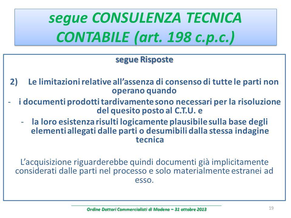 segue CONSULENZA TECNICA CONTABILE (art. 198 c.p.c.) segue Risposte 2) Le limitazioni relative allassenza di consenso di tutte le parti non operano qu