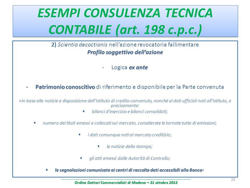 ESEMPI CONSULENZA TECNICA CONTABILE (art. 198 c.p.c.) 2) Scientia decoctionis nellazione revocatoria fallimentare Profilo soggettivo dellazione ex ant