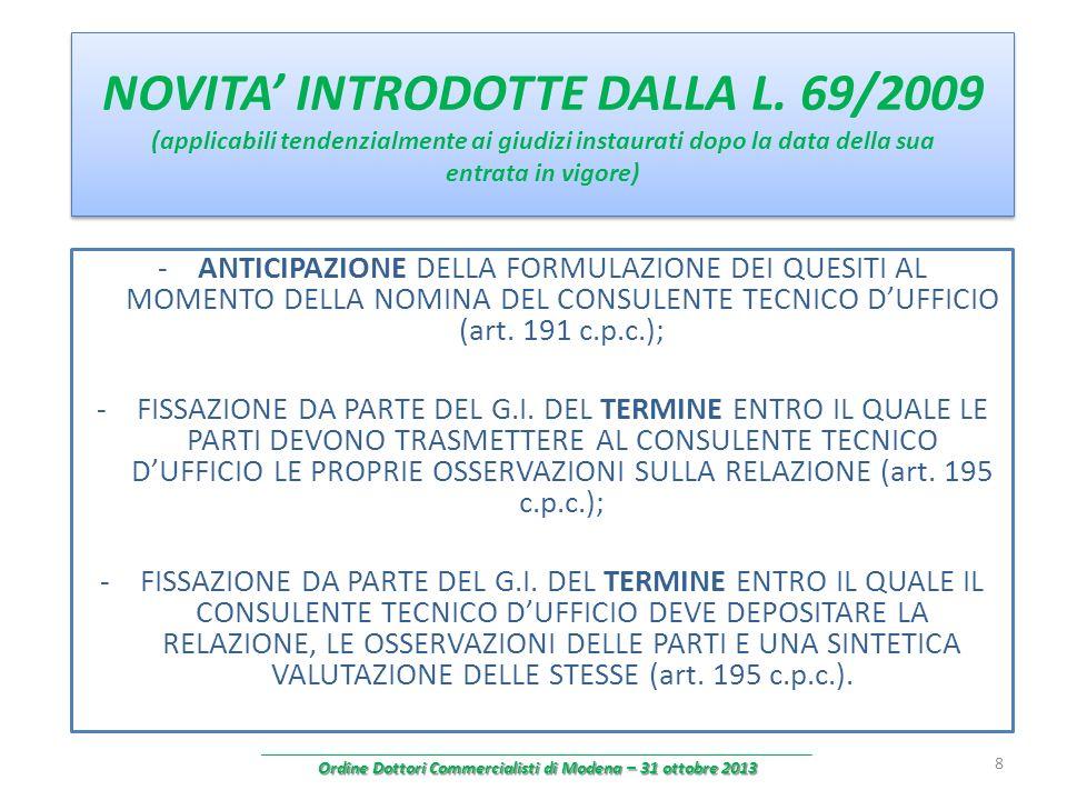 NOVITA INTRODOTTE DALLA L. 69/2009 (applicabili tendenzialmente ai giudizi instaurati dopo la data della sua entrata in vigore) -ANTICIPAZIONE DELLA F