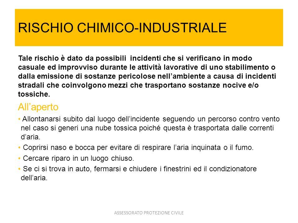 RISCHIO CHIMICO-INDUSTRIALE Tale rischio è dato da possibili incidenti che si verificano in modo casuale ed improvviso durante le attività lavorative