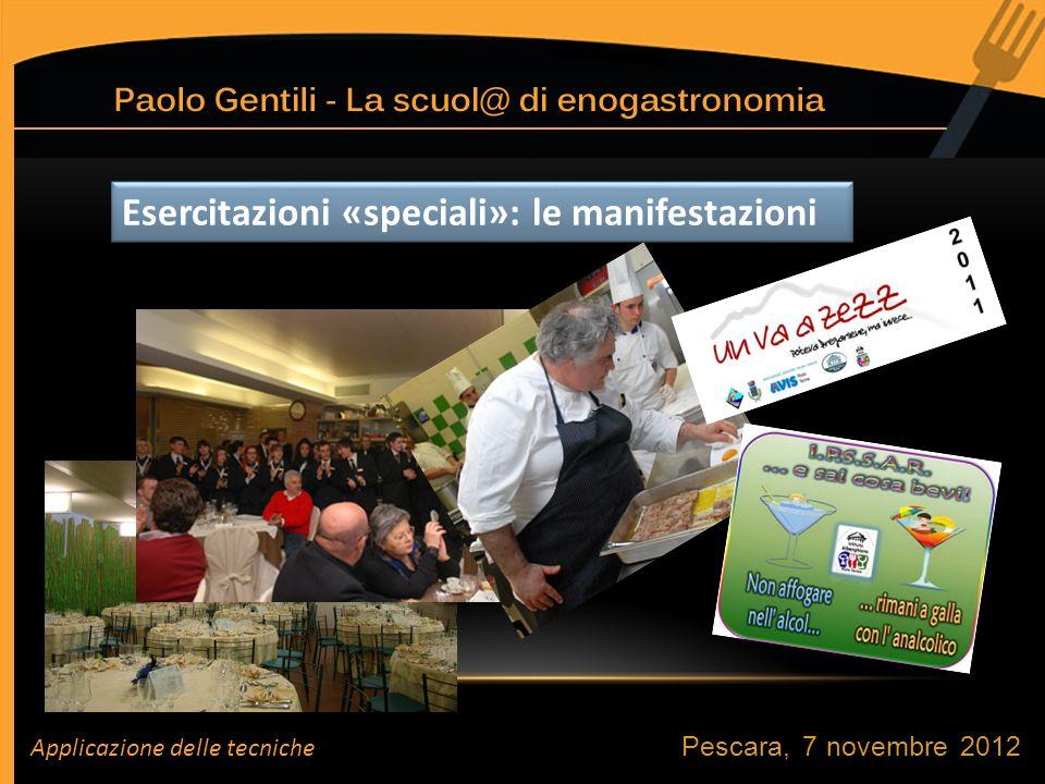 Pescara, 7 novembre 2012 Esercitazioni «speciali»: le manifestazioni Applicazione delle tecniche