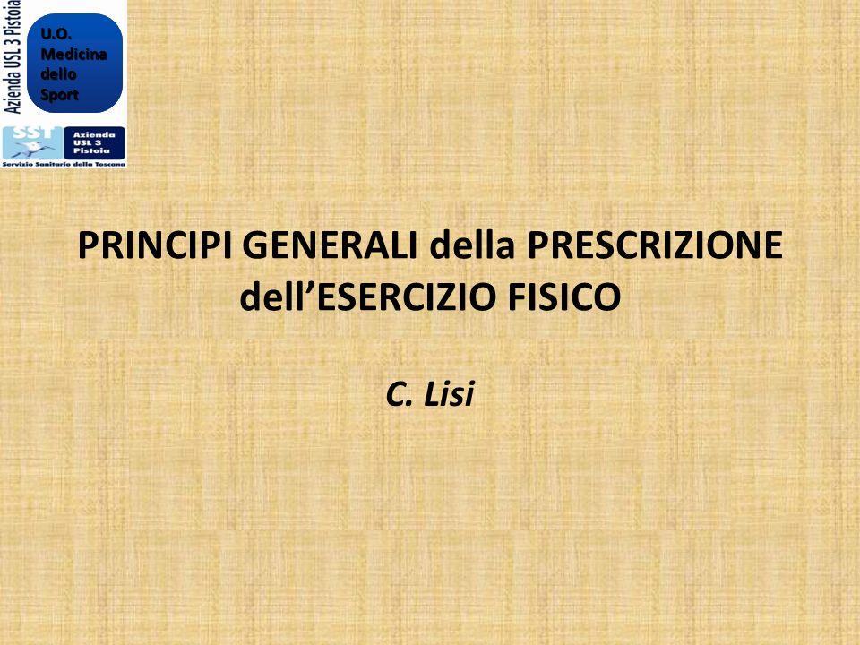 PRINCIPI GENERALI della PRESCRIZIONE dellESERCIZIO FISICO C. Lisi U.O.MedicinadelloSportU.O.MedicinadelloSport