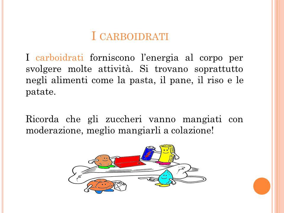 I CARBOIDRATI I carboidrati forniscono lenergia al corpo per svolgere molte attività.