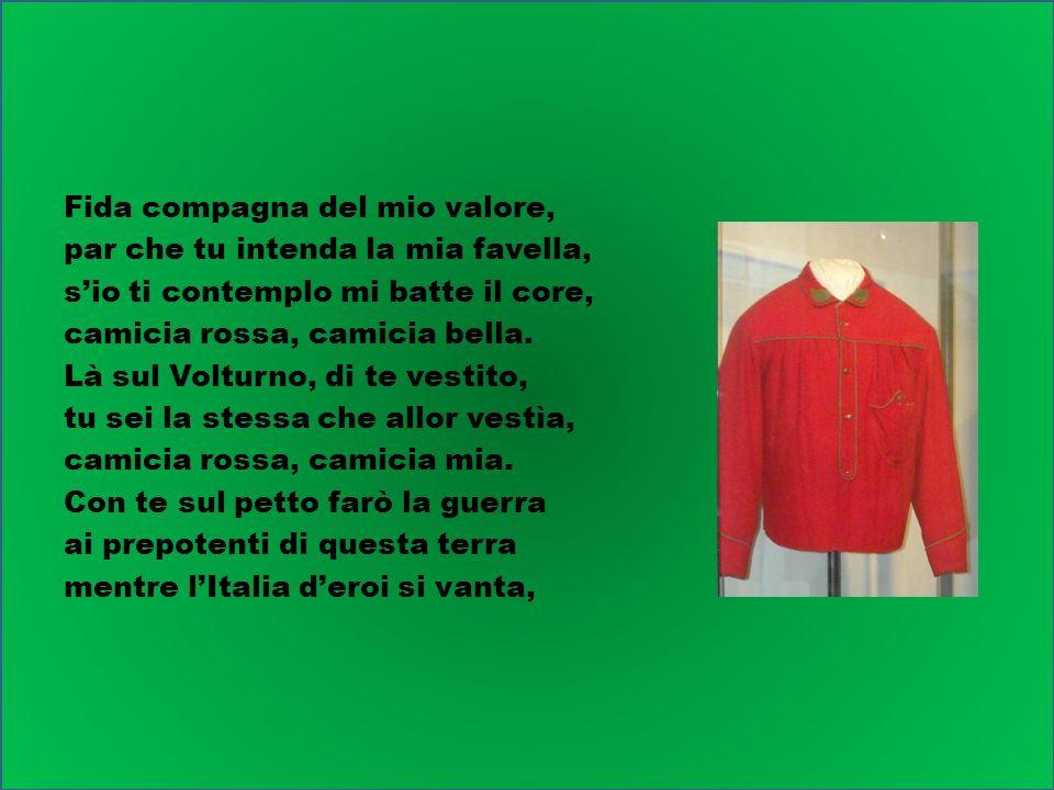 camicia rossa, camicia santa ed allappello di Garibaldi e di quei mille suoi prodi e baldi, daremo insieme fuoco alla mina, camicia rossa garibaldina.