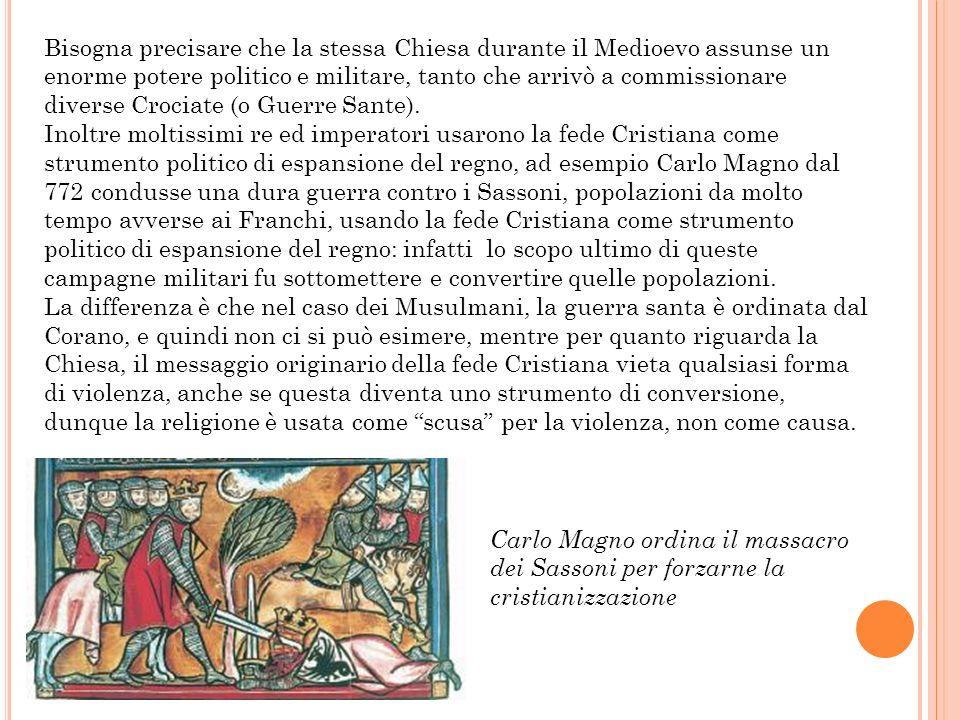 Bisogna precisare che la stessa Chiesa durante il Medioevo assunse un enorme potere politico e militare, tanto che arrivò a commissionare diverse Croc