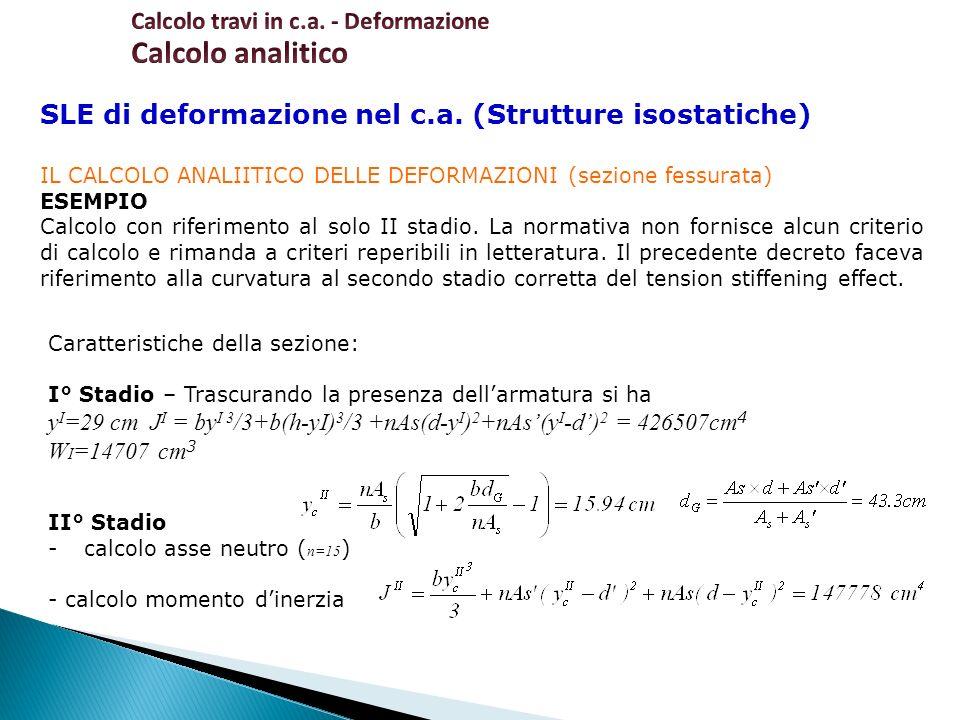 SLE di deformazione nel c.a. (Strutture isostatiche) IL CALCOLO ANALIITICO DELLE DEFORMAZIONI (sezione fessurata) ESEMPIO Calcolo con riferimento al s