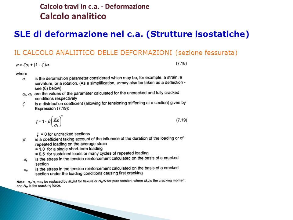 SLE di deformazione nel c.a. (Strutture isostatiche) IL CALCOLO ANALIITICO DELLE DEFORMAZIONI (sezione fessurata)