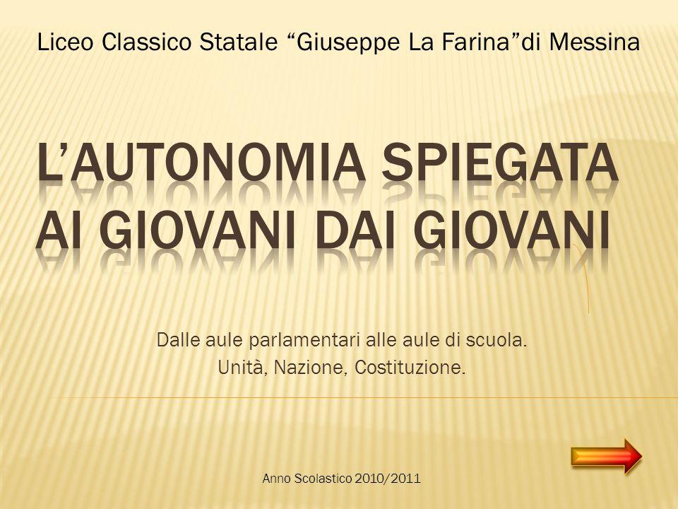 Autonomia La Costituzione italiana fa esplicito riferimento allautonomia nellart.