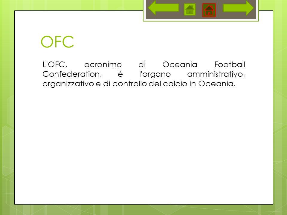 OFC L'OFC, acronimo di Oceania Football Confederation, è l'organo amministrativo, organizzativo e di controllo del calcio in Oceania.