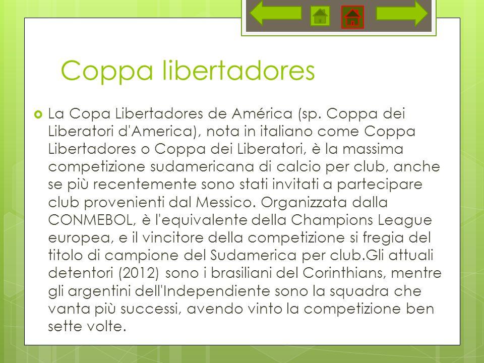 Coppa libertadores La Copa Libertadores de América (sp. Coppa dei Liberatori d'America), nota in italiano come Coppa Libertadores o Coppa dei Liberato