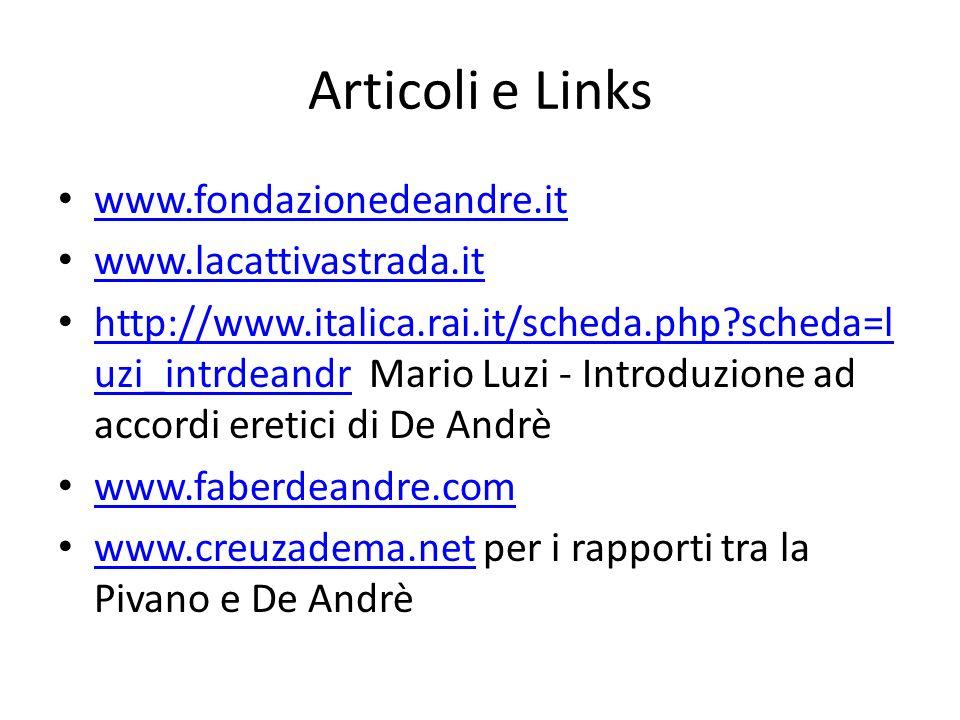 Articoli e Links www.fondazionedeandre.it www.lacattivastrada.it http://www.italica.rai.it/scheda.php?scheda=l uzi_intrdeandr Mario Luzi - Introduzion