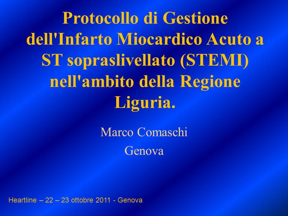 Protocollo di Gestione dell'Infarto Miocardico Acuto a ST sopraslivellato (STEMI) nell'ambito della Regione Liguria. Marco Comaschi Genova Heartline –