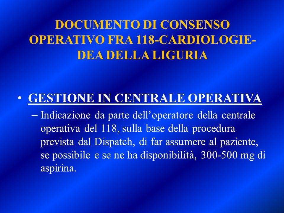 DOCUMENTO DI CONSENSO OPERATIVO FRA 118-CARDIOLOGIE- DEA DELLA LIGURIA GESTIONE IN CENTRALE OPERATIVA – Indicazione da parte delloperatore della centr